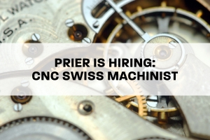 PRIER is Hiring: CNC Swiss Machinist