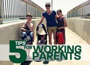 5 Tips for Working Parents